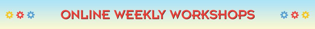 Online Weekly Workshops